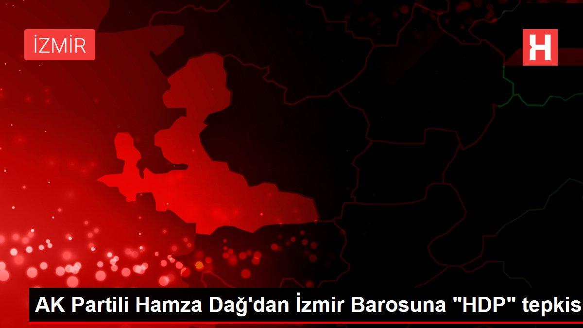AK Partili Hamza Dağ'dan İzmir Barosuna