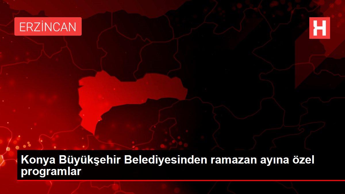Konya Büyükşehir Belediyesinden ramazan ayına özel programlar