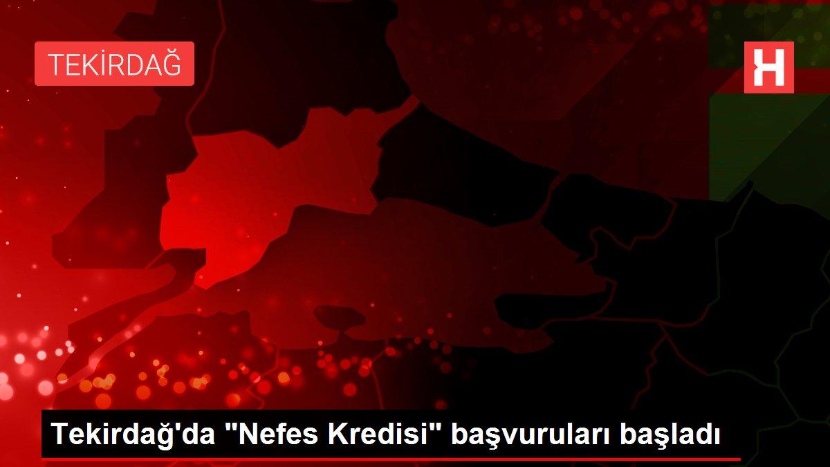 Tekirdağ'da 'Nefes Kredisi' başvuruları başladı