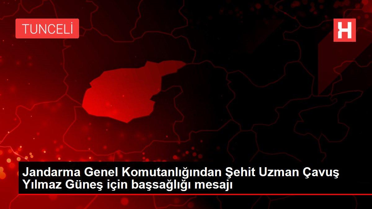 Jandarma Genel Komutanlığından Şehit Uzman Çavuş Yılmaz Güneş için başsağlığı mesajı