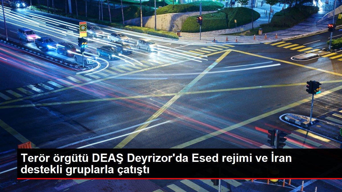Terör örgütü DEAŞ Deyrizor'da Esed rejimi ve İran destekli gruplarla çatıştı