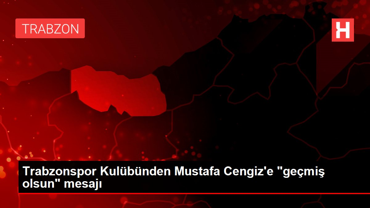 Trabzonspor Kulübünden Mustafa Cengiz'e