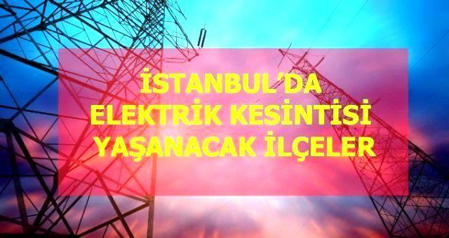6 Mayıs Çarşmaba İstanbul elektrik kesintisi! İstanbul'da elektrik kesintisi yaşanacak ilçeler İstanbul'da elektrik ne zaman gelecek?