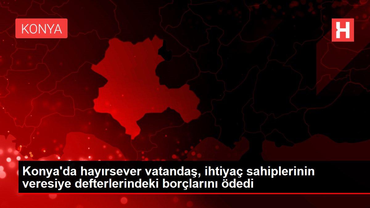 Konya'da hayırsever vatandaş, ihtiyaç sahiplerinin veresiye defterlerindeki borçlarını ödedi