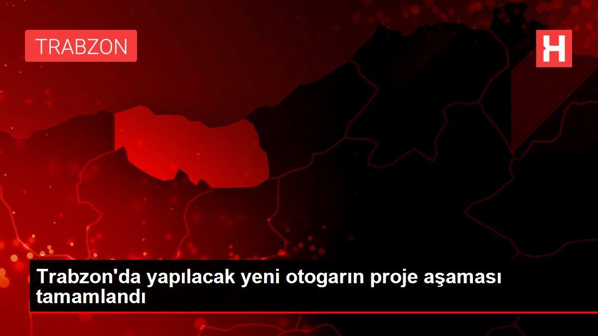 Trabzon'da yapılacak yeni otogarın proje aşaması tamamlandı