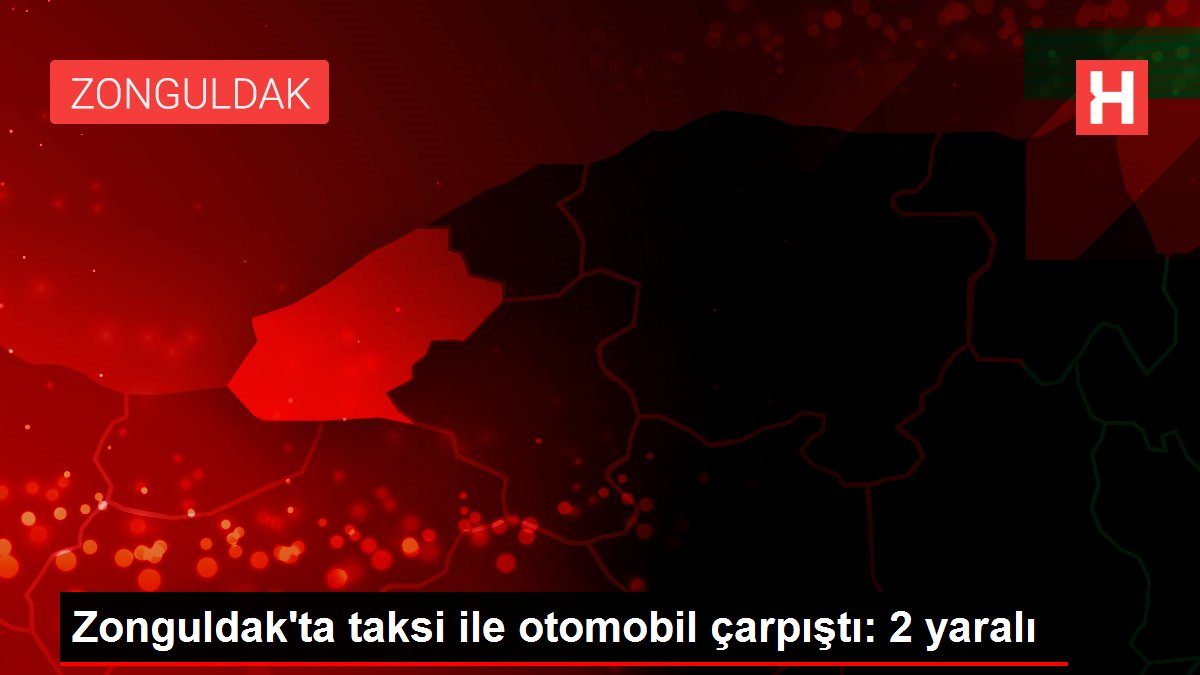 Zonguldak'ta taksi ile otomobil çarpıştı: 2 yaralı