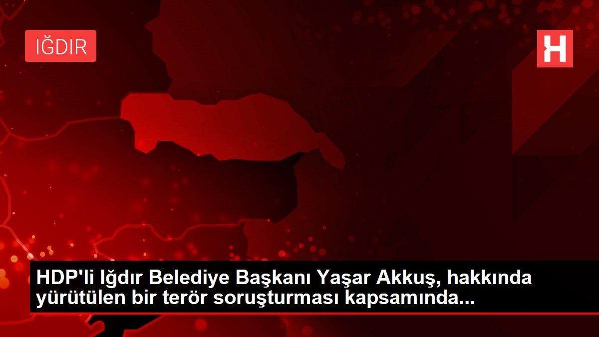 HDP'li Iğdır Belediye Başkanı Yaşar Akkuş, hakkında yürütülen bir terör soruşturması kapsamında...