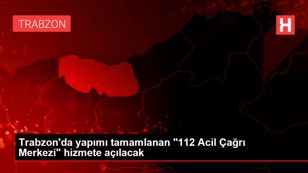 Trabzon'da yapımı tamamlanan
