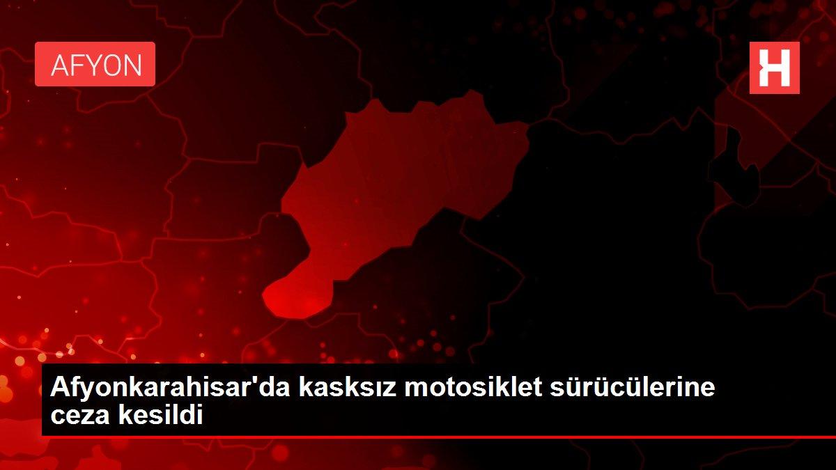 Afyonkarahisar'da kasksız motosiklet sürücülerine ceza kesildi