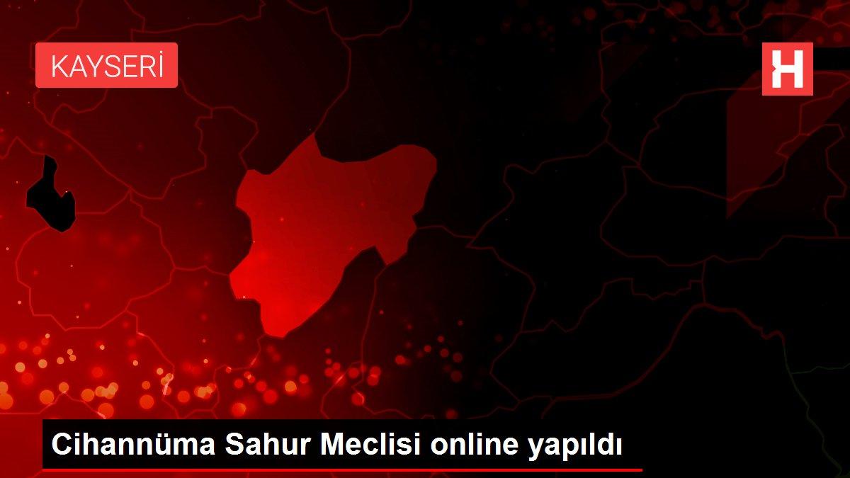 Cihannüma Sahur Meclisi online yapıldı