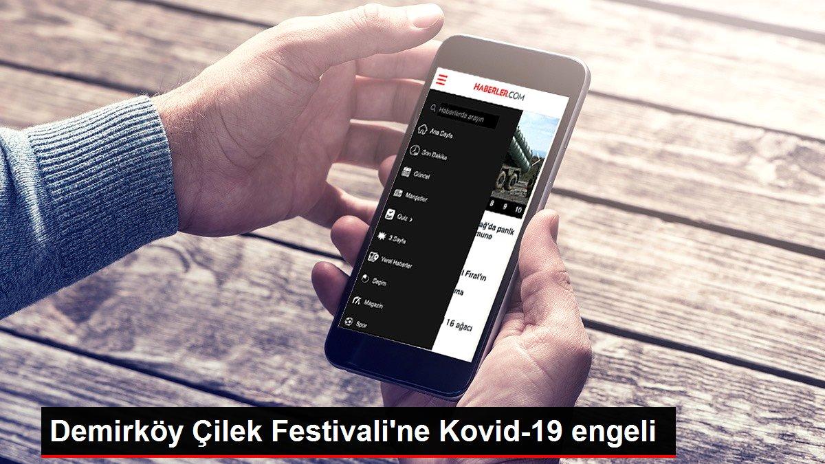 Demirköy Çilek Festivali'ne Kovid-19 engeli