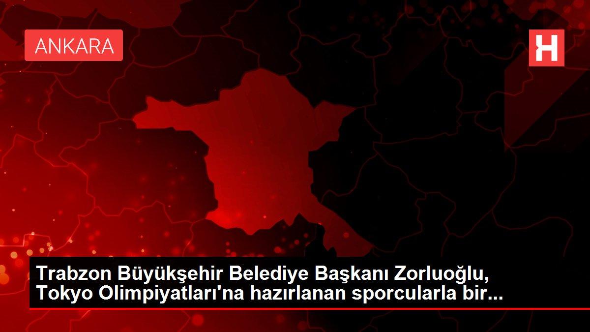 Trabzon Büyükşehir Belediye Başkanı Zorluoğlu, Tokyo Olimpiyatları'na hazırlanan sporcularla bir...