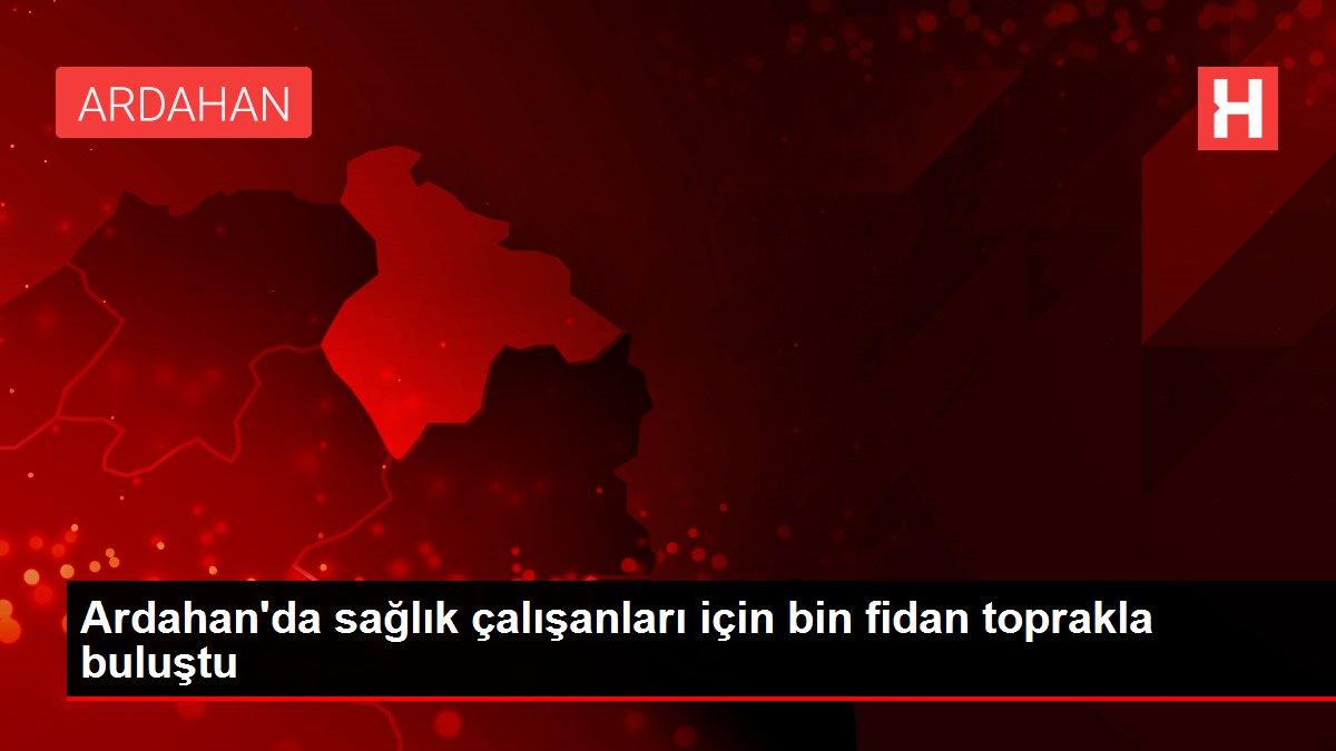Ardahan'da sağlık çalışanları için bin fidan toprakla buluştu