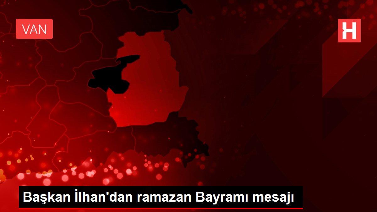Başkan İlhan'dan ramazan Bayramı mesajı
