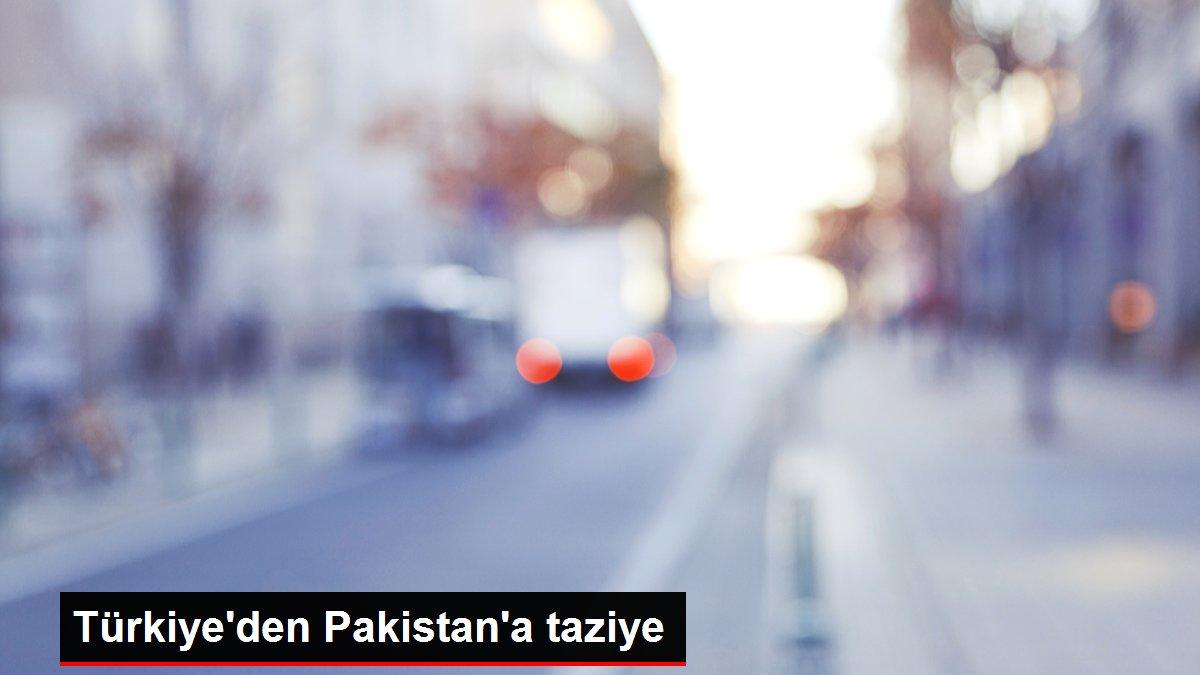 Türkiye'den Pakistan'a taziye