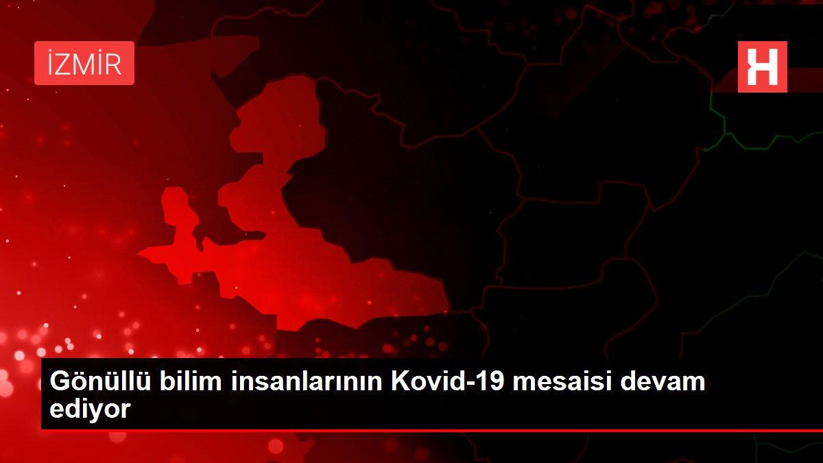 Gönüllü bilim insanlarının Kovid-19 mesaisi devam ediyor