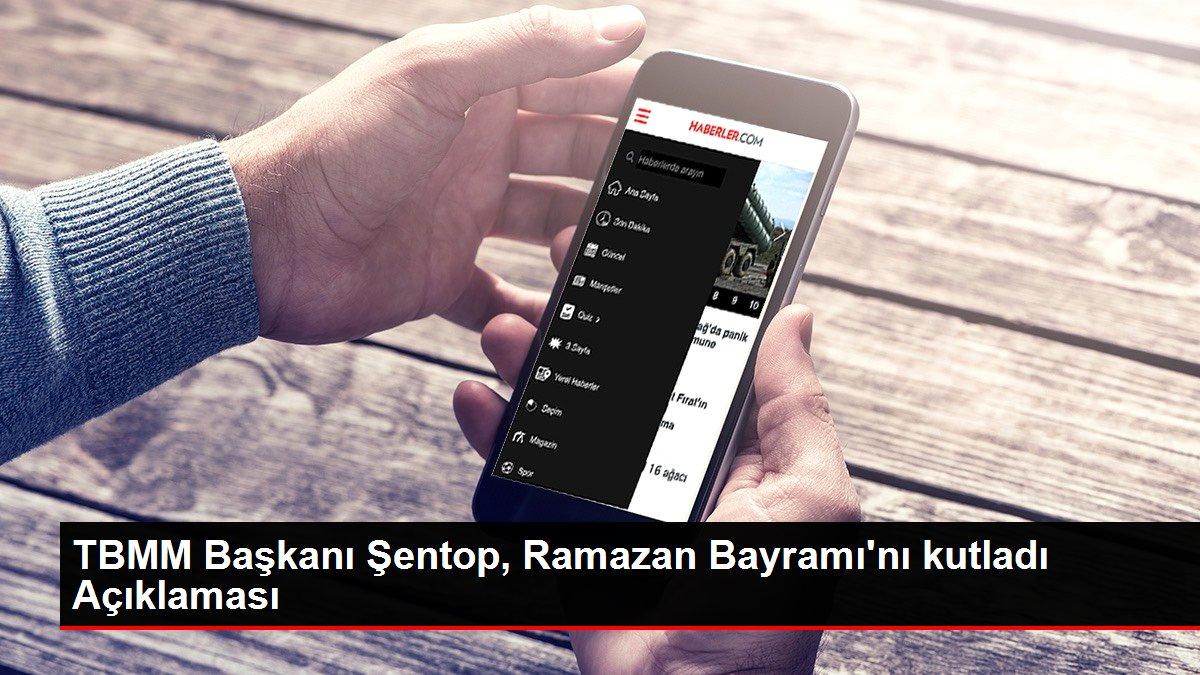 TBMM Başkanı Şentop, Ramazan Bayramı'nı kutladı Açıklaması