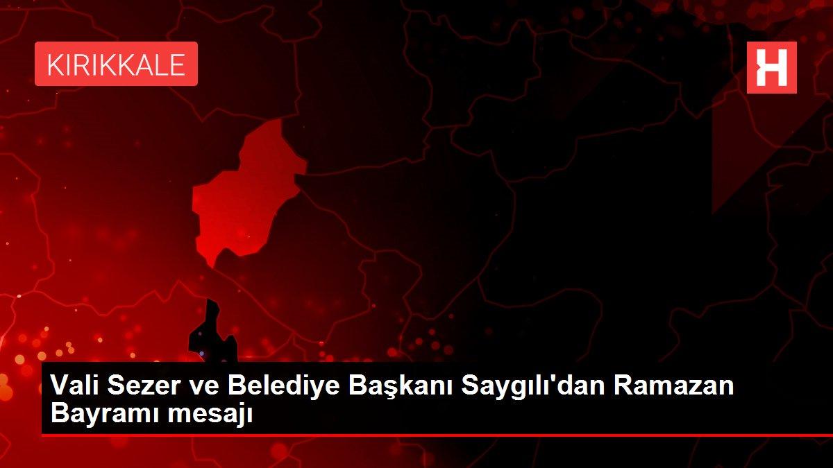 Vali Sezer ve Belediye Başkanı Saygılı'dan Ramazan Bayramı mesajı