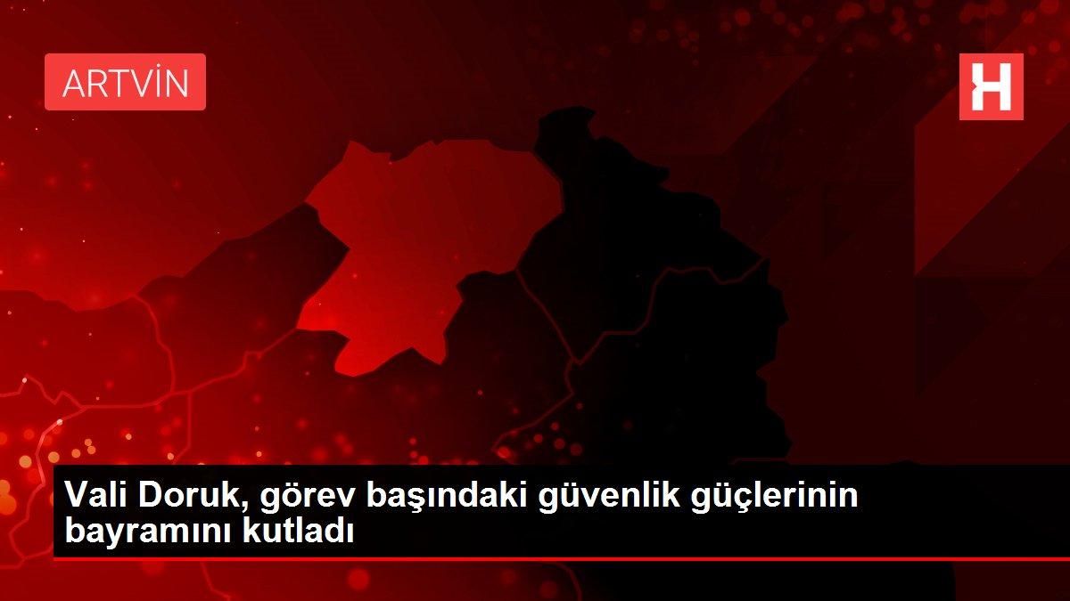 Vali Doruk, görev başındaki güvenlik güçlerinin bayramını kutladı