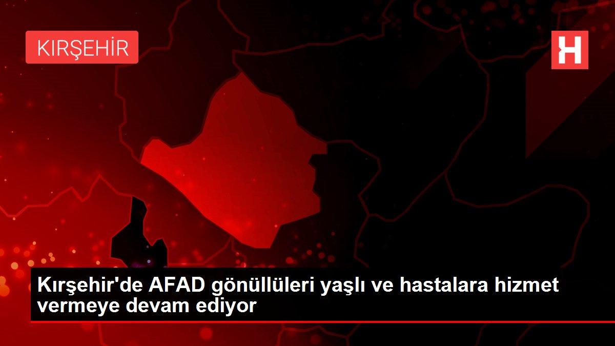 Kırşehir'de AFAD gönüllüleri yaşlı ve hastalara hizmet vermeye devam ediyor