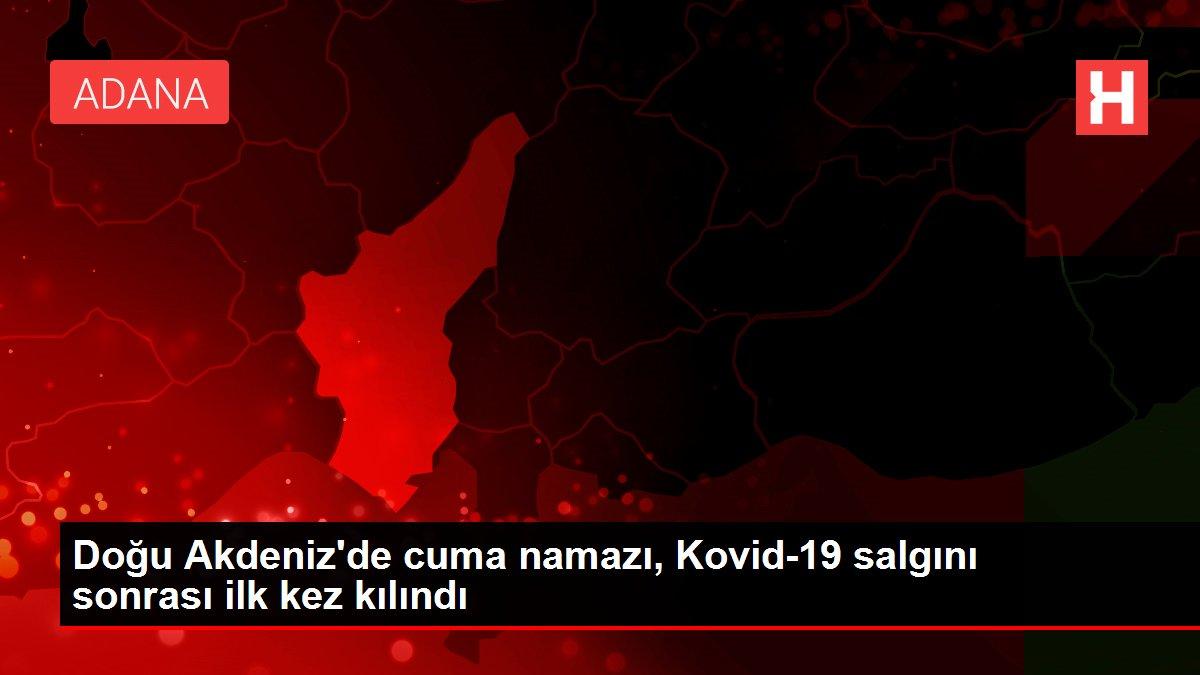 Doğu Akdeniz'de cuma namazı, Kovid-19 salgını sonrası ilk kez kılındı
