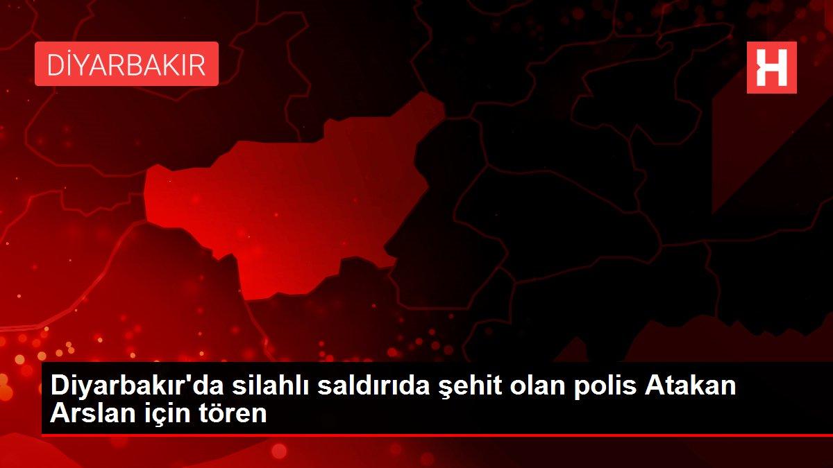 Diyarbakır'da silahlı saldırıda şehit olan polis Atakan Arslan için tören