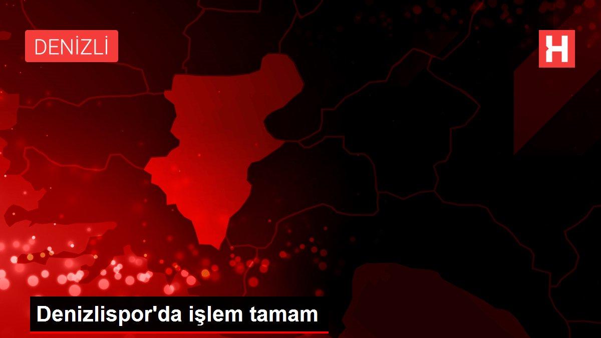 Denizlispor'da işlem tamam