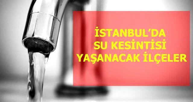 1 Haziran Pazartesi İstanbul'da su kesintisi yaşanacak ilçeler! İstanbul'da sular ne zaman gelecek? İstanbul su kesintisi listesi! 1 Haziran 2020!
