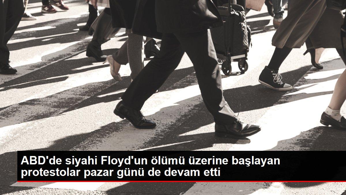 ABD'de siyahi Floyd'un ölümü üzerine başlayan protestolar pazar günü de devam etti