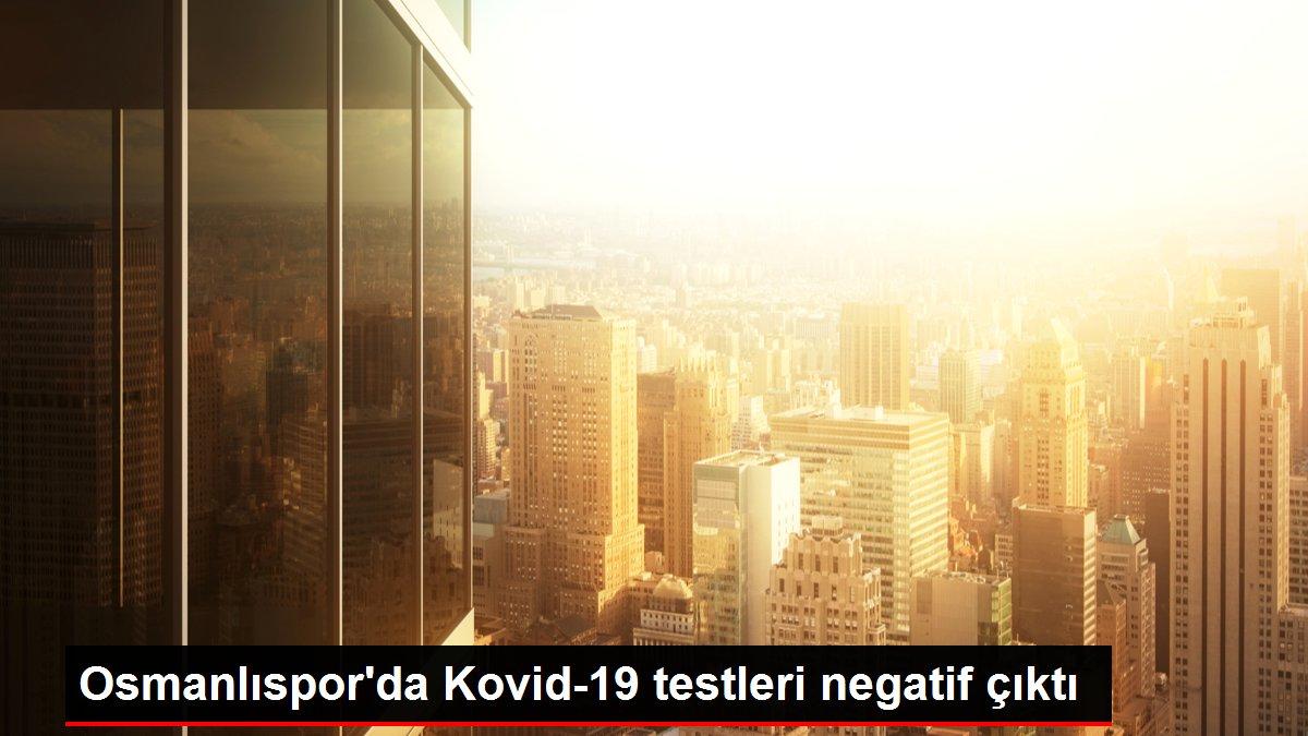 Osmanlıspor'da Kovid-19 testleri negatif çıktı