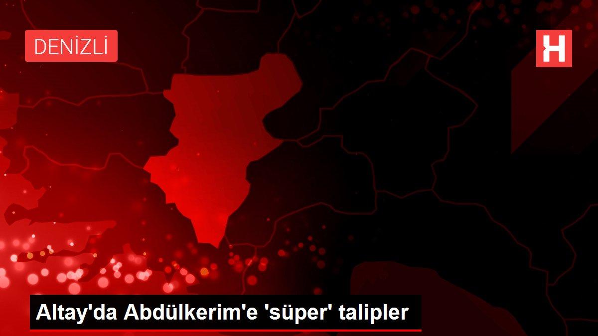 Altay'da Abdülkerim'e 'süper' talipler