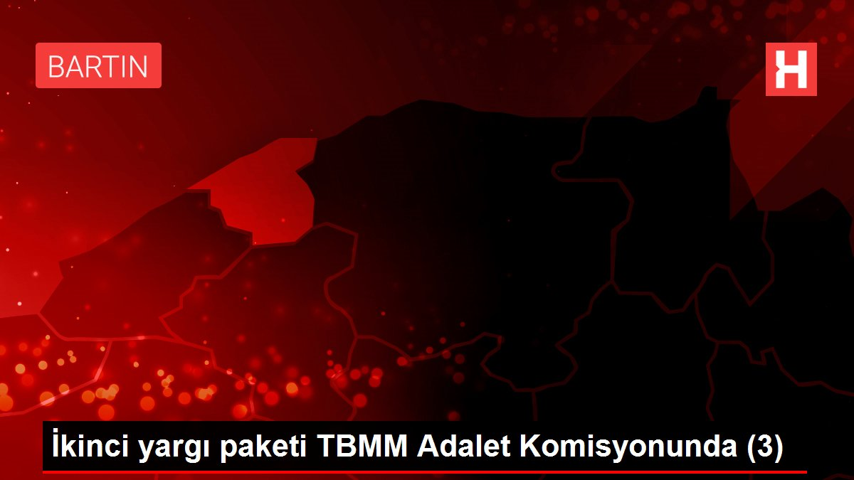 İkinci yargı paketi TBMM Adalet Komisyonunda (3)