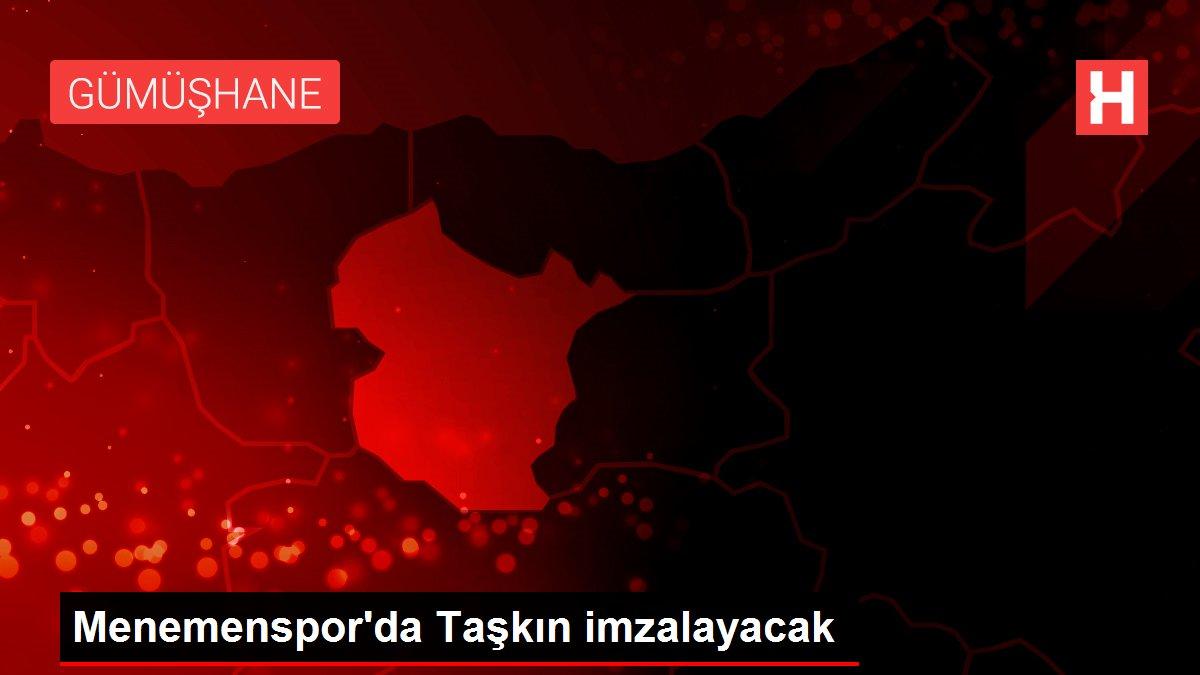 Menemenspor'da Taşkın imzalayacak