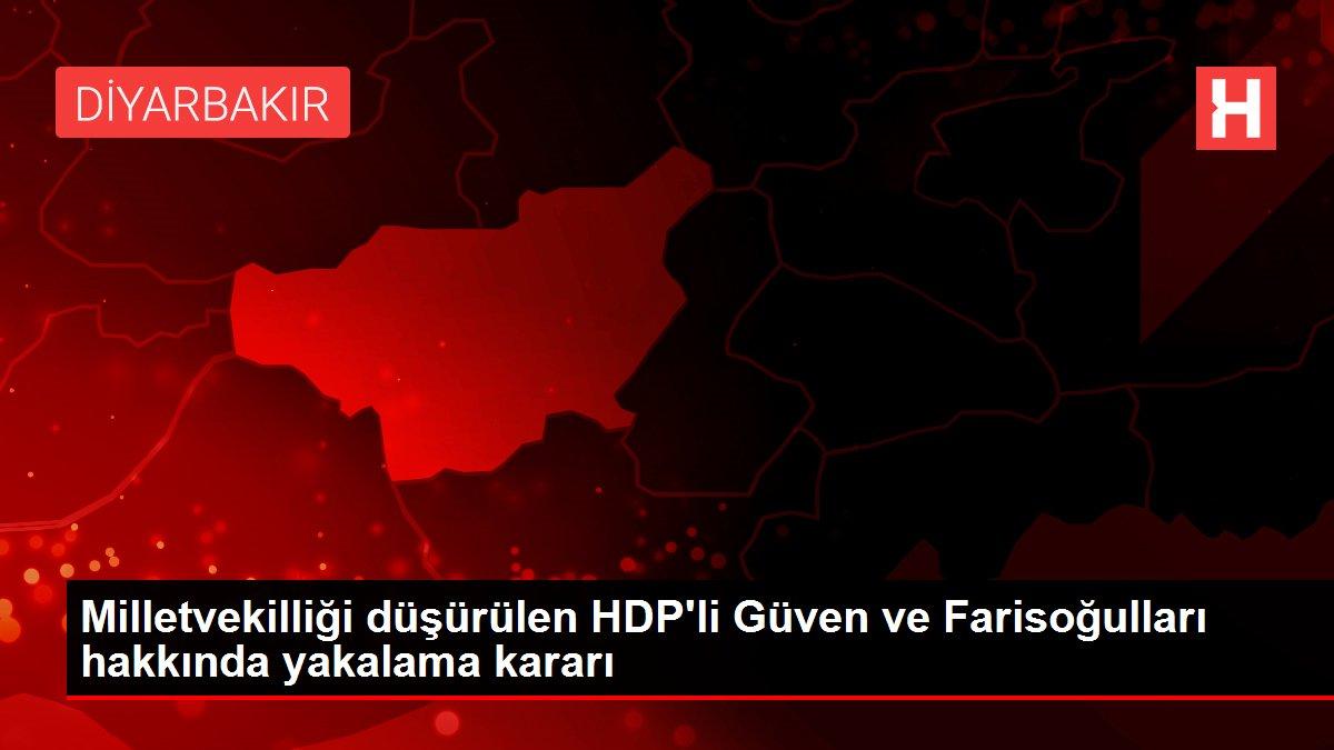 Son dakika! Milletvekilliği düşürülen HDP'li Güven ve Farisoğulları hakkında yakalama kararı