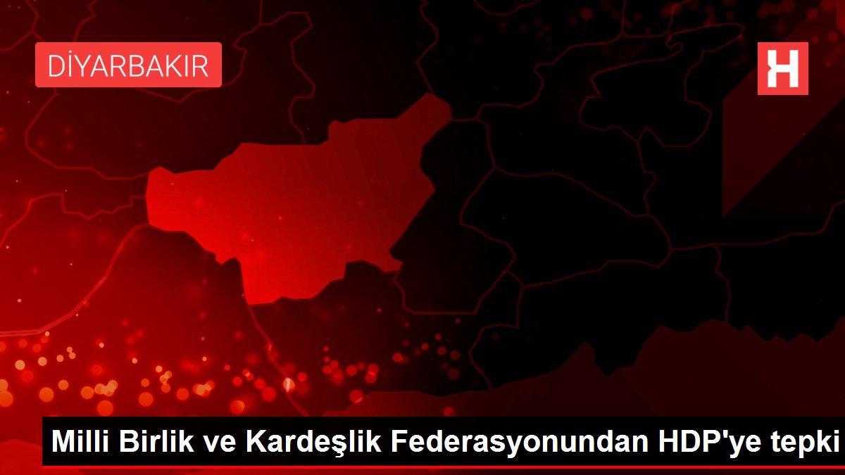 Son dakika! Milli Birlik ve Kardeşlik Federasyonundan HDP'ye tepki