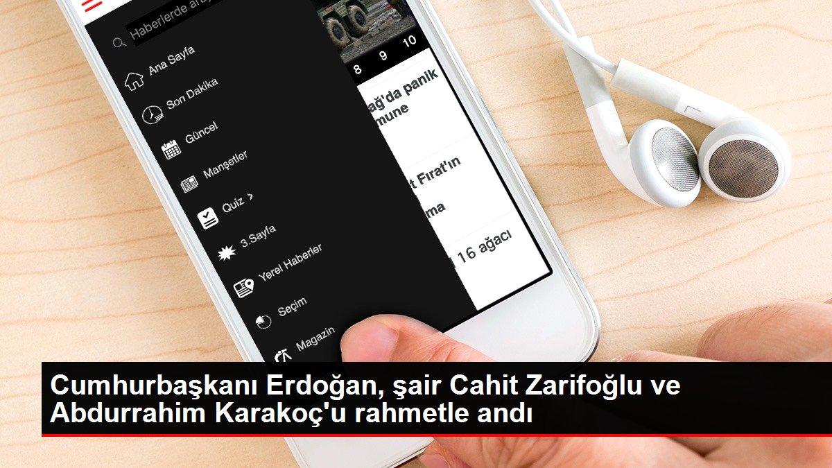 Cumhurbaşkanı Erdoğan, şair Cahit Zarifoğlu ve Abdurrahim Karakoç'u rahmetle andı