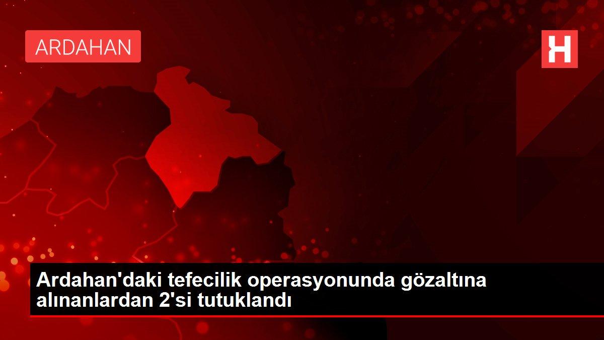 Son dakika haber   Ardahan'daki tefecilik operasyonunda gözaltına alınanlardan 2'si tutuklandı