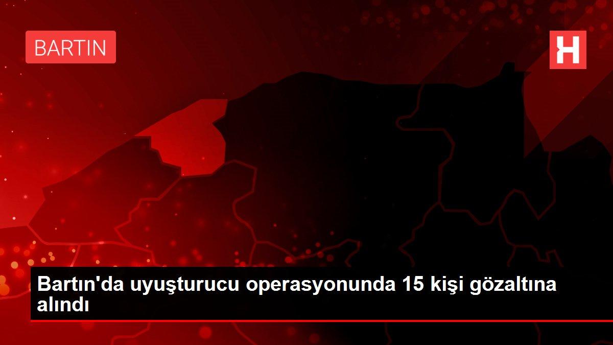 Bartın'da uyuşturucu operasyonunda 15 kişi gözaltına alındı