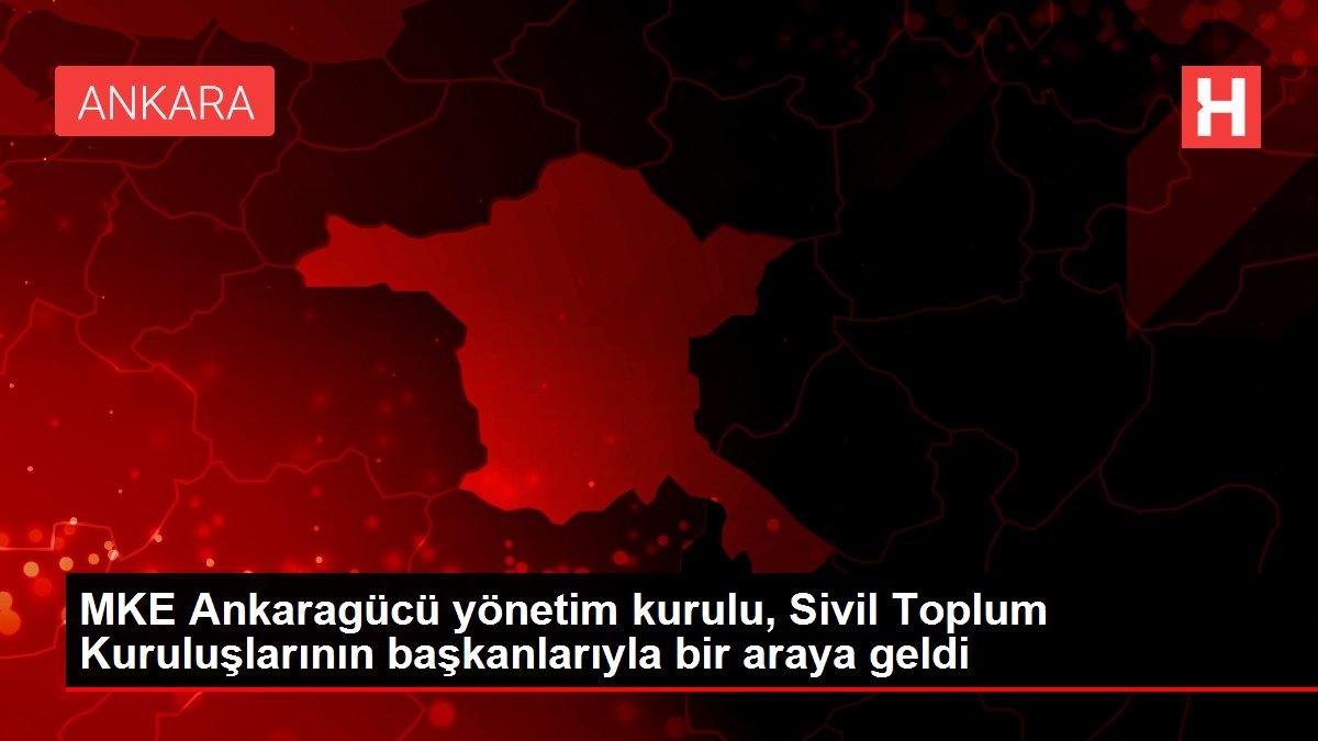 MKE Ankaragücü yönetim kurulu, Sivil Toplum Kuruluşlarının başkanlarıyla bir araya geldi