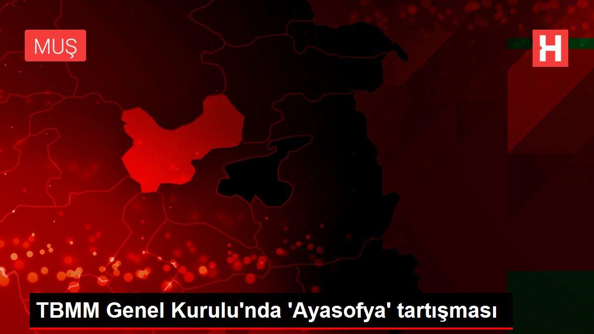 TBMM Genel Kurulu'nda 'Ayasofya'tartışması