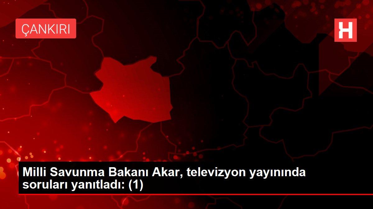 Milli Savunma Bakanı Akar, televizyon yayınında soruları yanıtladı: (1)