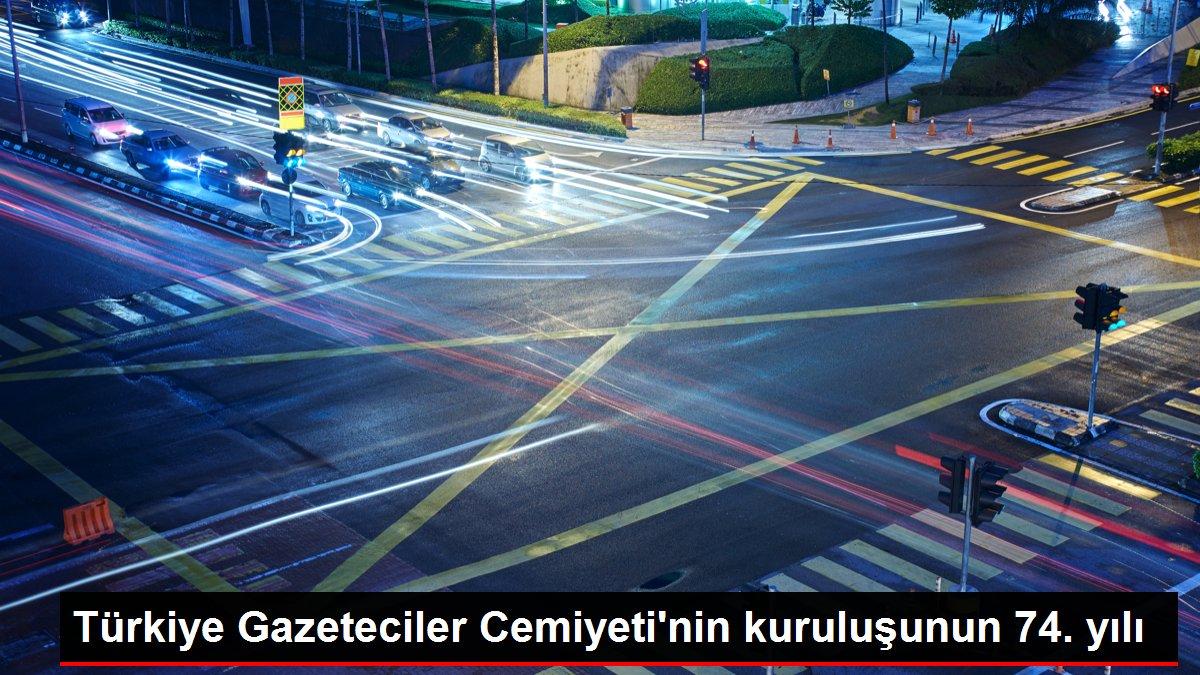 Türkiye Gazeteciler Cemiyeti'nin kuruluşunun 74. yılı