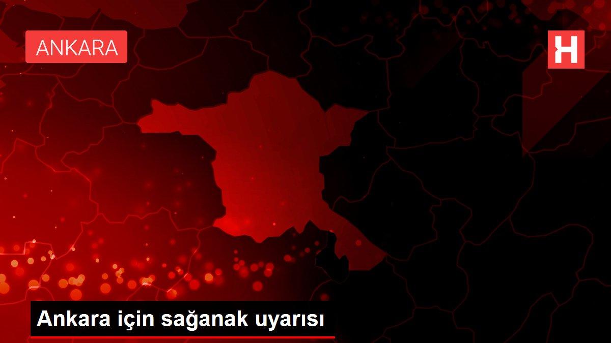 Ankara için sağanak uyarısı