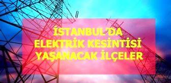 Akıncılar: 14 Haziran Pazar İstanbul elektrik kesintisi! İstanbul'da elektrik kesintisi yaşanacak ilçeler İstanbul'da elektrik ne zaman gelecek? Haziran 2020