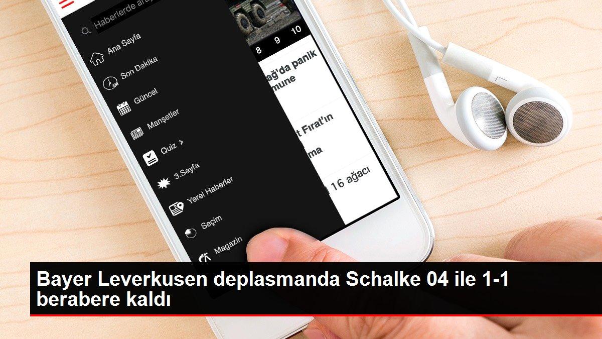 Bayer Leverkusen deplasmanda Schalke 04 ile 1-1 berabere kaldı