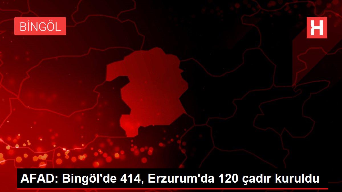 AFAD: Bingöl'de 414, Erzurum'da 120 çadır kuruldu