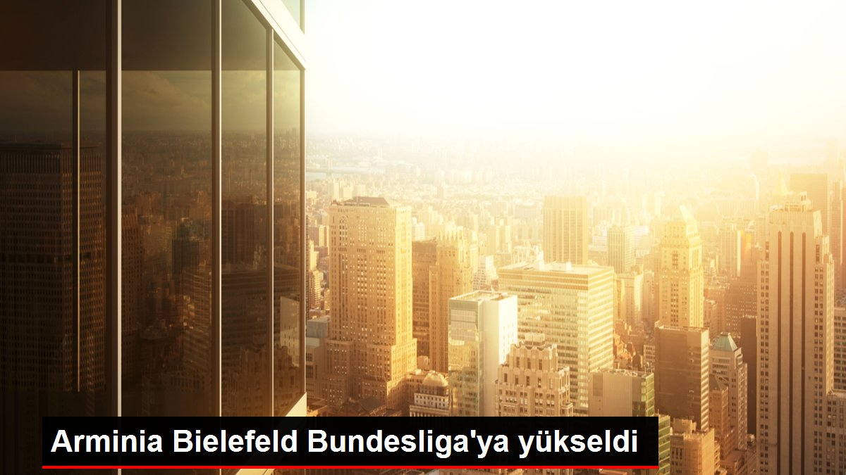 Arminia Bielefeld Bundesliga'ya yükseldi