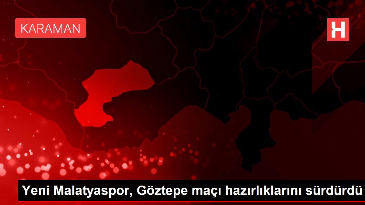 Yeni Malatyaspor, Göztepe maçı hazırlıklarını sürdürdü