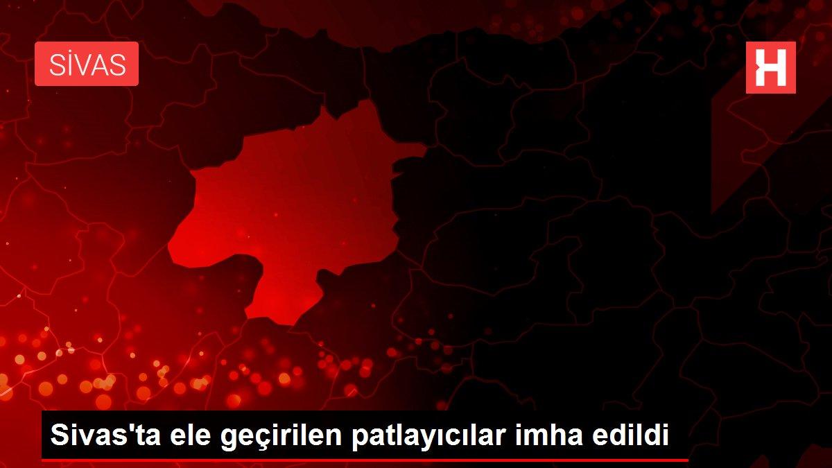 Sivas'ta ele geçirilen patlayıcılar imha edildi