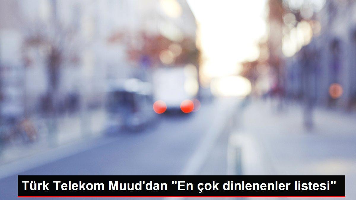 Türk Telekom Muud'dan 'En çok dinlenenler listesi'